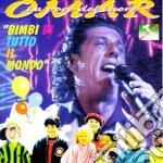 Omar - Bimbi Di Tutto Il Mondo cd musicale di OMAR