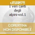 I veri canti degli alpini-vol.1 cd musicale