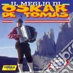 IL MEGLIO DI                              cd musicale di DE TOMAS OSKAR