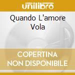 QUANDO L'AMORE VOLA                       cd musicale di TARANTINO PAOLO