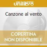 Canzone al vento cd musicale di Morena Santamaria