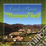 Corale Alpina Montagne Verdi - Montagne Verdi cd musicale di CORALE ALPINA