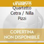 QUARTETTO CETRA / NILLA PIZZI             cd musicale di QUARTETTO CETRA/PIZZ