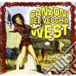 Canzoni del vecchio west cd musicale di Artisti Vari
