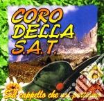Coro Della S.a.t. - Sul Cappello Che Noi Portiamo cd musicale di CORO DELLA S.A.T.