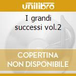 I grandi successi vol.2 cd musicale di Franco Bastelli