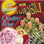 VOL. 16 - QUATTRO ROSE                    cd musicale di Girasoli I