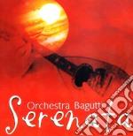 Orchestra Bagutti - Serenata cd musicale di Orchestra Bagutti