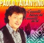 CAVALLI BIANCHI CAVALLI NERI              cd musicale di TARANTINO PAOLO
