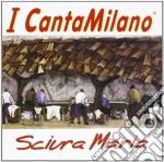 I Canta Milano - Sciura Maria cd musicale di Cantamilano I