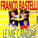 Franco Bastelli - Le Mie Canzoni #04 cd musicale di Franco Bastelli