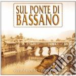 SUL PONTE DI BASSANO cd musicale di ARTISTI VARI