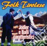 Folk tirolese cd musicale di Artisti Vari