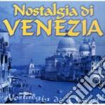 Nostalgia di venezia cd musicale di Artisti Vari