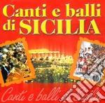 Canti e balli di sicilia cd musicale di Artisti Vari