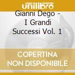 I GRANDI SUCCESSI VOL.1                   cd musicale di DEGO GIANNI