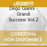 Dego Gianni - Grandi Successi Vol.2 cd musicale di Gianni Dego