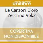 LE CANZONI D'ORO ZECCHINO VOL.2 cd musicale di AA.VV.