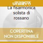 La fisarmonica solista di rossano cd musicale di Rossano Mancini