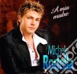 Michele Rodella - A Mia Madre cd musicale di RODELLA MICHELE