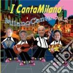 I Canta Milano - Milano Canta Vol.2 cd musicale di Cantamilano I