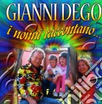 Gianni Dego - I Nonni Raccontano... cd musicale di DEGO GIANNI