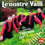I SUCCESSI DELL' ORCH. BAGUTTI VOL. 2°    cd musicale di LE NOSTRE VALLI