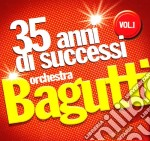 Orchestra Bagutti - 35 Anni Di Successi #01 cd musicale di Orchestra Bagutti