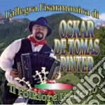 Oskar De Tomas Pinter - Il Folklore Italiano cd musicale di De tomas oskar