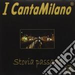 STORIA PASSATA                            cd musicale di I CANTAMILANO
