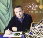 Walter Losi - Per Amore cd musicale di LOSI WALTER