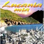 Lucania mia cd musicale di Artisti Vari