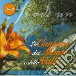 LE CANZONI DEI MONTI E DELLE VALLI VOL.2  cd musicale di AA.VV.