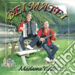 Bei Matei - Madame Clodì cd musicale di BEI MATEI