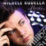 Rodella Michele - Perché cd musicale di RODELLA MICHELE