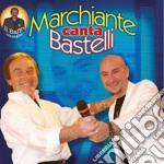CANTA BASTELLI                            cd musicale di MARCHIANTE