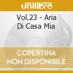 VOL.23 - ARIA DI CASA MIA cd musicale di Girasoli I
