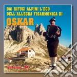 De Tomas Pinter Oskar - Dai Rifugi Alpini L'eco Dell'allegra Fisarmonica Di Oskar cd musicale di DE TOMAS OSKAR