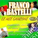 LE MIE CANZONI VOL.5 cd musicale di Franco Bastelli