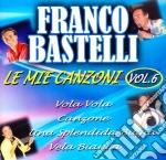 Franco Bastelli - Le Mie Canzoni Vol.6 cd musicale di Franco Bastelli