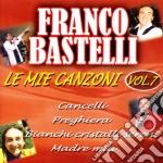 Franco Bastelli - Le Mie Canzoni Vol.7 cd musicale di Franco Bastelli