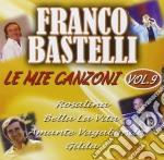 Franco Bastelli - Le Mie Canzoni #09 cd musicale di Franco Bastelli