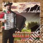 De Tomas Pinter Oskar - Dalle Valli Ladine cd musicale di DE TOMAS OSKAR