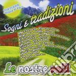 SOGNI E TRADIZIONI                        cd musicale di LE NOSTRE VALLI