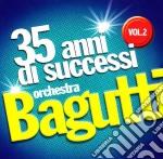 35 ANNI DI SUCCESSI VOL.2                 cd musicale di Orchestra Bagutti