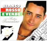 Matteo Tarantino - Bianco Rosso E Verde cd musicale di Matteo Tarantino