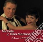 Michele E Dina Manfred Band - Una Canzone E Altri Successi cd musicale di Michele & dina