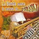 La banda suona le canzoni dei Girasoli cd musicale di Girasoli I