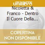 Nicoletta & Franco - Dentro Il Cuore Della Gente cd musicale di NICOLETTA & FRANCO