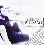 Roberto Polisano - Solo Per Te cd musicale di POLISANO ROBERTO